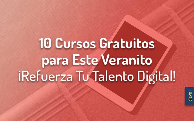 Tu Talento Digital no se va de vacaciones · 10 cursos para este verano