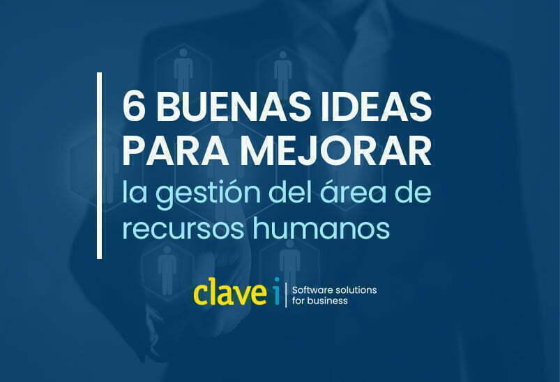 6 Buenas ideas para mejorar la gestión del área de Recursos Humanos
