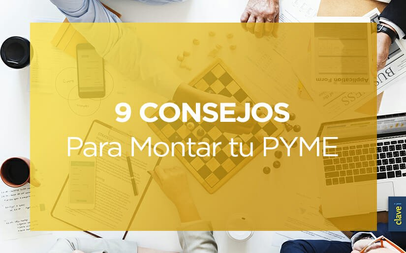 Mis 9 consejos para montar tu PYME