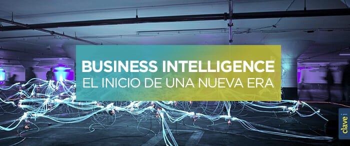 La nueva era de negocio empieza por el Business Intelligence