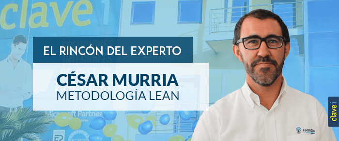 El Rincón del Experto: Cesar Murria | LeanSis Productividad