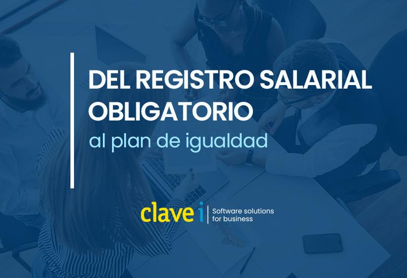 Del registro salarial obligatorio al Plan de Igualdad