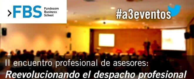 """Se convoca el II Encuentro profesional de asesores """"Reevolucionando el despacho profesional"""""""