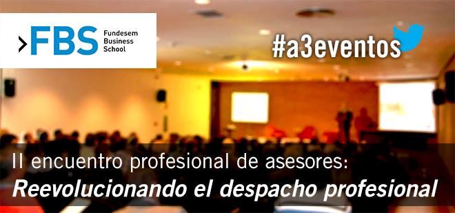 """II Encuentro profesional de asesores """"Reevolucionando el despacho profesional"""""""