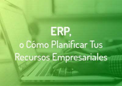 ¿Qué es un ERP? ¿Por qué he de implantarlo en mi empresa y qué beneficios me aportaría?