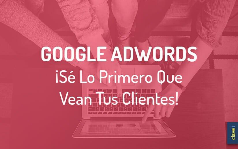 ¿Qué es Google AdWords? Y, ¿Cuáles son sus Ventajas y Tipos de Anuncios?