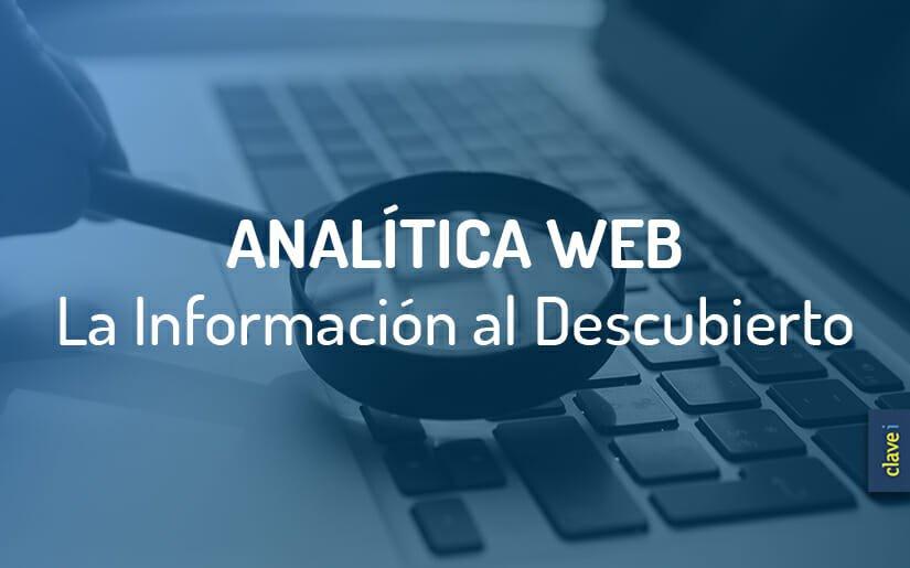 ¿Qué es la Analítica Web? Y, ¿Para qué nos sirve?