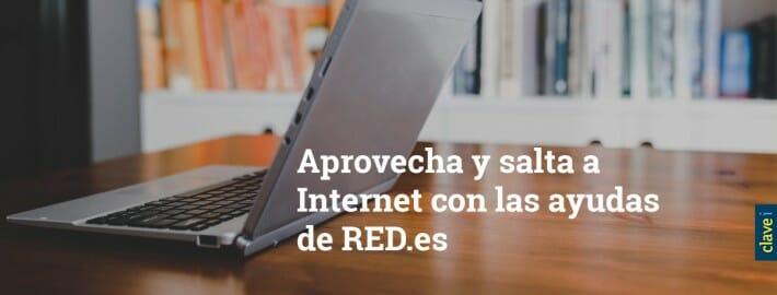 Aprovecha y salta a Internet con las ayudas de RED.es