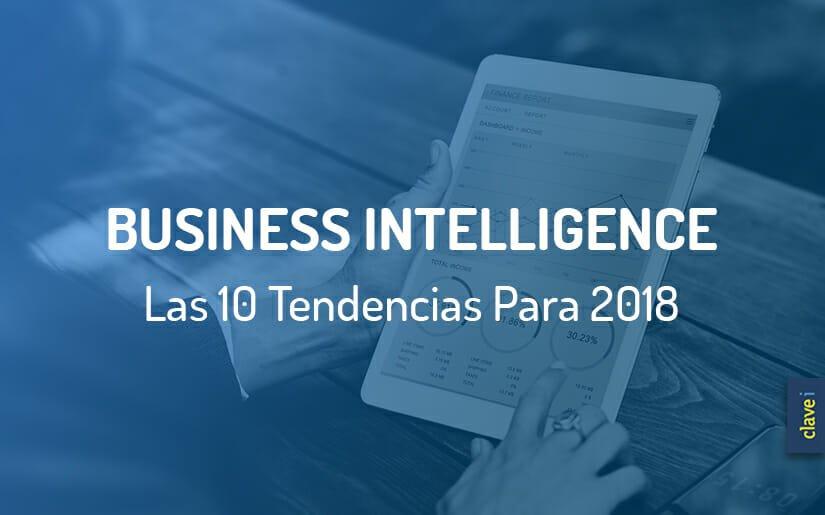 Las 10 Tendencias en Inteligencia de Negocio para 2018