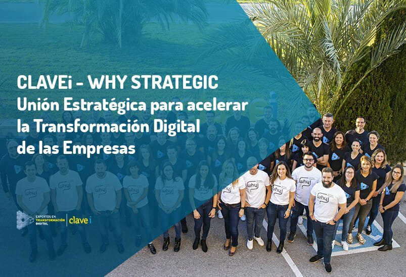 CLAVEi – Why Strategic consolidan su alianza para ayudar a las empresas en su transformación digital