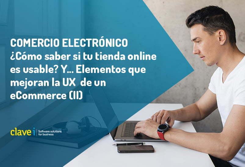¿Cómo saber si mi e-commerce es usable? Pero… Elementos que mejoran la UX de un ecommerce (II)