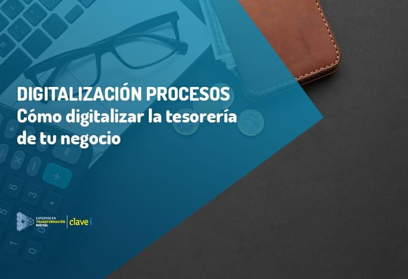 Cómo digitalizar la tesorería de tu negocio