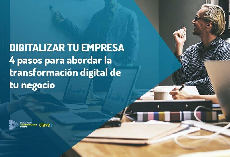 Como digitalizar tu negocio: 4 puntos para abordar la digitalización