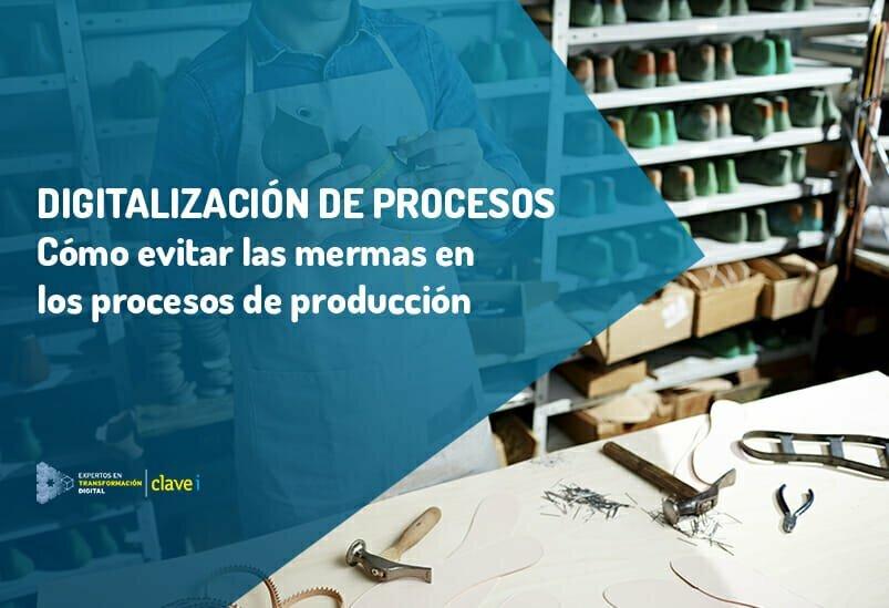Cómo evitar las mermas en procesos de producción