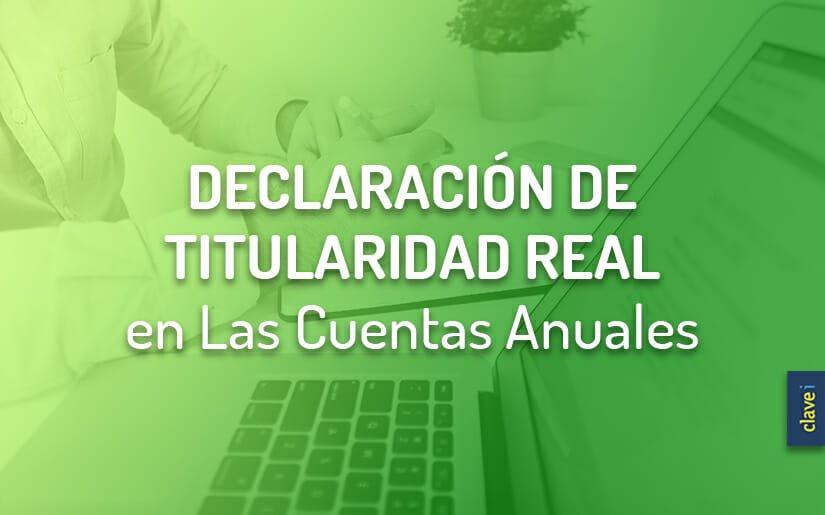 ¿Qué es La Declaración de Titularidad Real o Identificación del Titular Real?