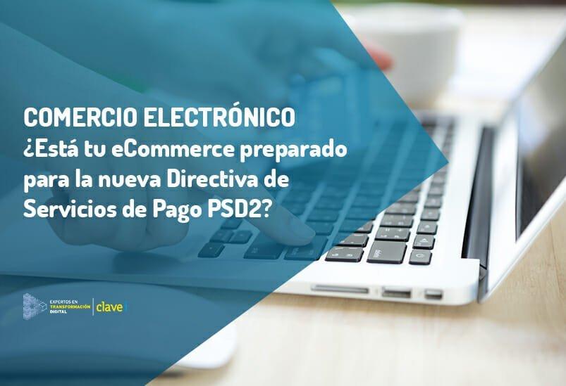 ¿Qué es la Directiva PSD2? ¿Cómo afecta al eCommerce?