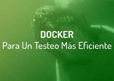 ¿Qué Aporta Docker desde El Punto de Vista de Testeo?