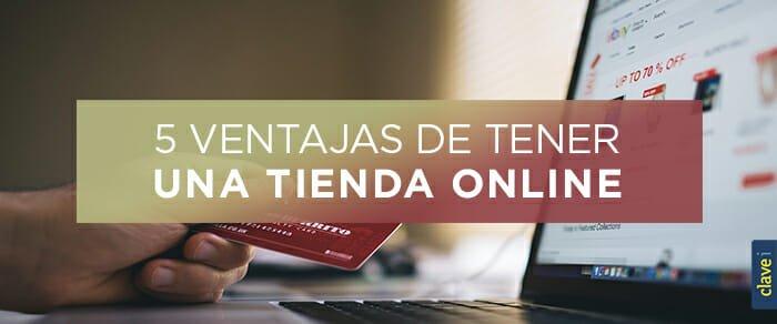 ¿Estás pensando en crear una Tienda Online? Las ventajas de tener un eCommerce
