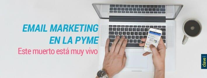 EMAIL MARKETING EN LA PYME, ESTE MUERTO ESTÁ MUY VIVO