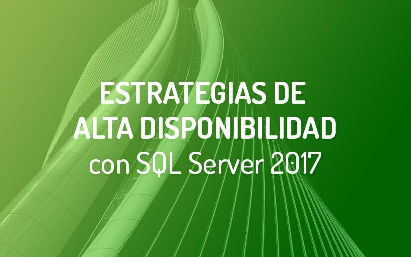 Sistemas de Alta Disponibilidad con SQL Server 2017