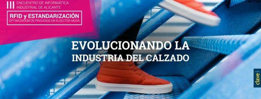 #EIIA16, EVOLUCIONANDO LA INDUSTRIA DEL CALZADO