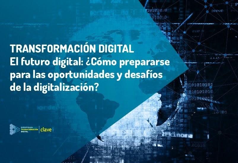 El futuro digital: ¿Cómo prepararse para las oportunidades y desafíos de la digitalización?