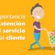 La importancia de dar un buen servicio al cliente