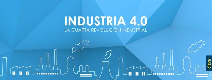 INDUSTRIA 4.0: LA CUARTA REVOLUCIÓN INDUSTRIAL