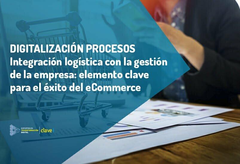 La integración de la logística con la gestión de la empresa: factor clave para el éxito del eCommerce