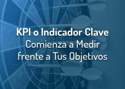 ¿Qué es un KPI o Indicador Clave? Definición y consejos para tu empresa