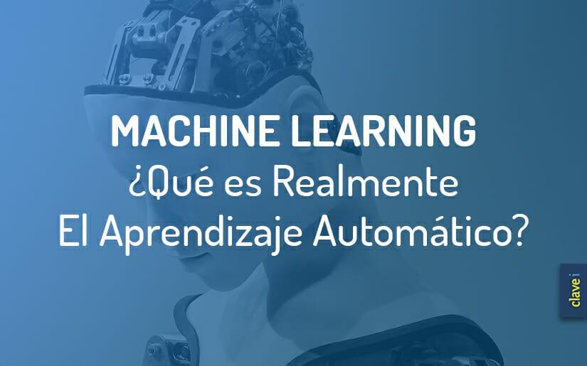 ¿Qué es Machine Learning? Y, Cómo Comenzar a Aplicarlo sin Morir en El Intento