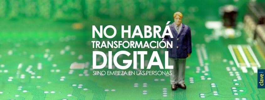 NO HABRÁ TRANSFORMACIÓN DIGITAL EN LAS EMPRESAS SI NO EMPIEZA EN LAS PERSONAS: EL PAPEL DE LAS REDES SOCIALES