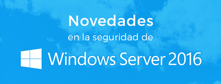 novedades-seguridad-windows-server-2016