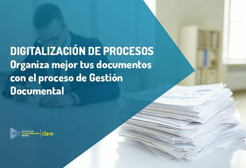 Organiza mejor tus documentos con el proceso de Gestión Documental