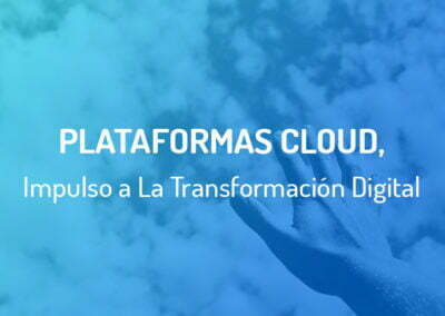 Plataformas Cloud como Base de La Transformación Digital