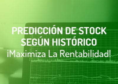 Predicción de Stock según Histórico de Ventas para Maximizar La Rentabilidad