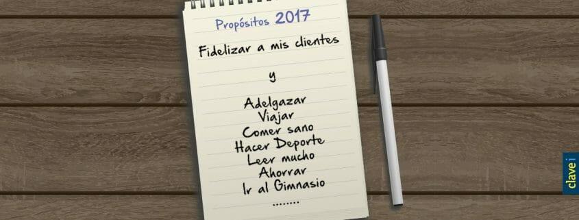 PROPÓSITOS PARA 2017: FIDELIZAR A TUS CLIENTES