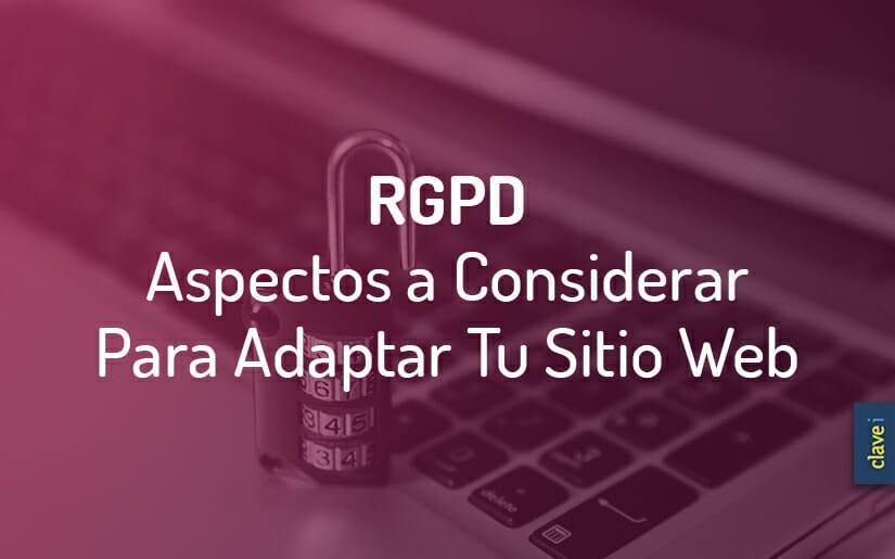 Qué cambios tienes que hacer en tu web para cumplir el Reglamento General de Protección de Datos