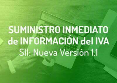 Las Novedades de La Nueva Versión Suministro Inmediato de Información del IVA (SII 1.1) | AEAT
