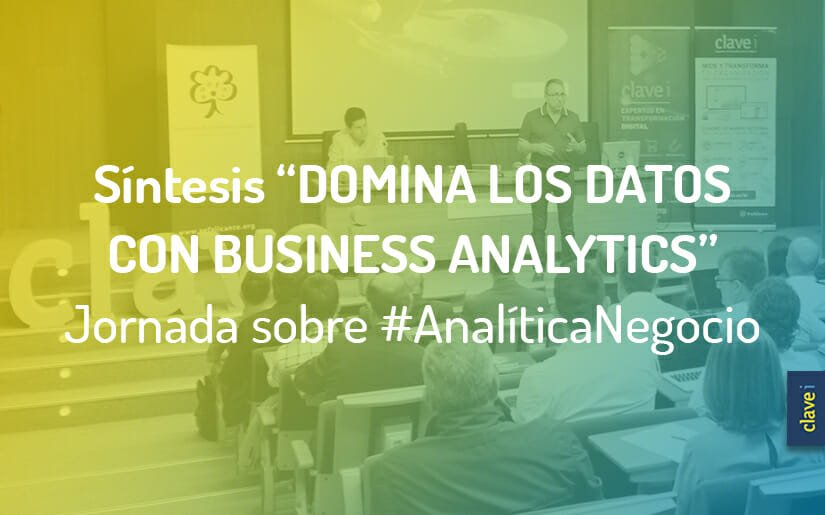 "Síntesis Jornada Intensiva ""Domina los Datos con Business Analytics"""
