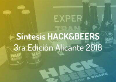 Síntesis del Evento sobre Ciberseguridad Hack and Beers Alicante 2018