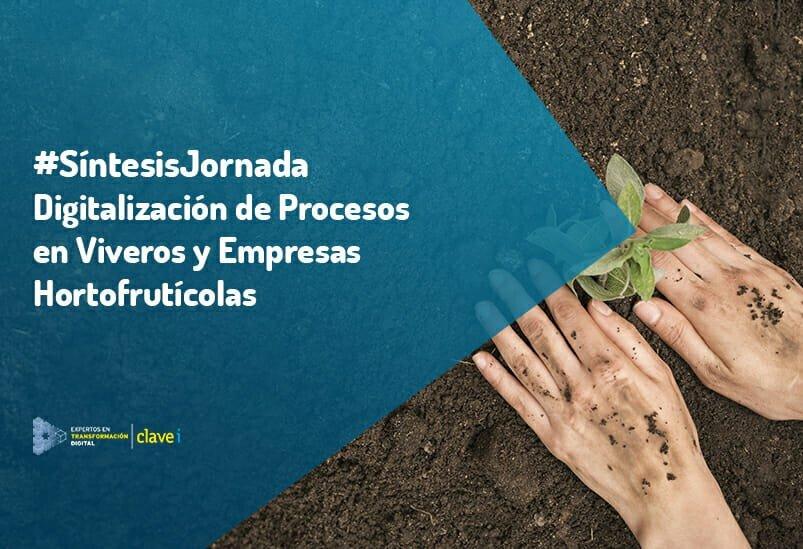 #SíntesisJornada sobre digitalización de procesos en viveros y empresas hortofrutícolas