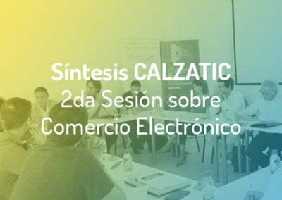 """Síntesis de La Segunda Sesión de Calzatic sobre """"Experiencia de Compra única a través de La Transformación Digital en Moda-Calzado"""""""