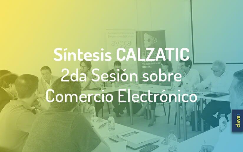 Síntesis de La Segunda Sesión de Calzatic sobre «Experiencia de Compra única a través de La Transformación Digital en Moda-Calzado»