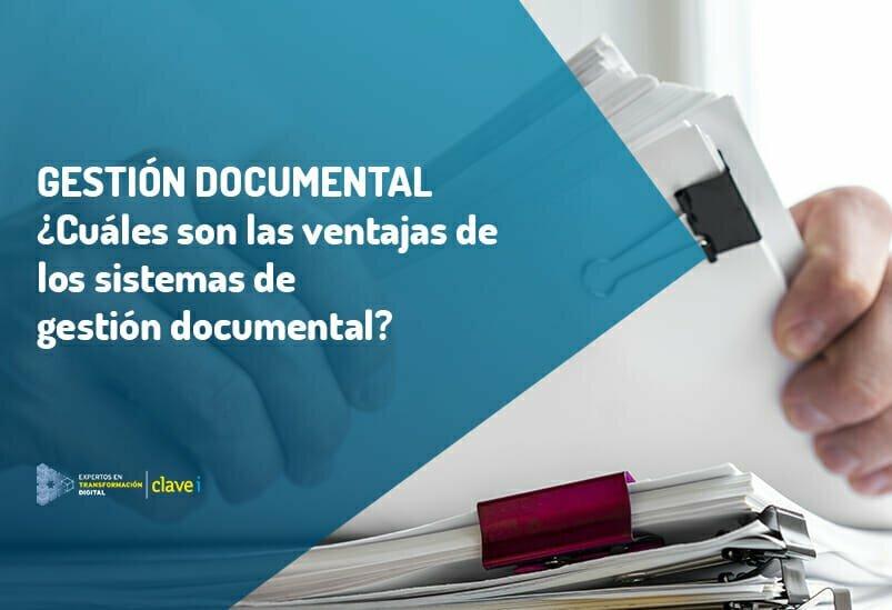Ventajas en el uso de un Sistema de Gestión Documental