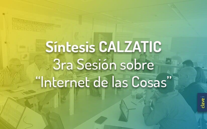 """Síntesis de La Tercera Sesión de Calzatic sobre """"Internet de las Cosas"""" en el sector Moda-Calzado"""