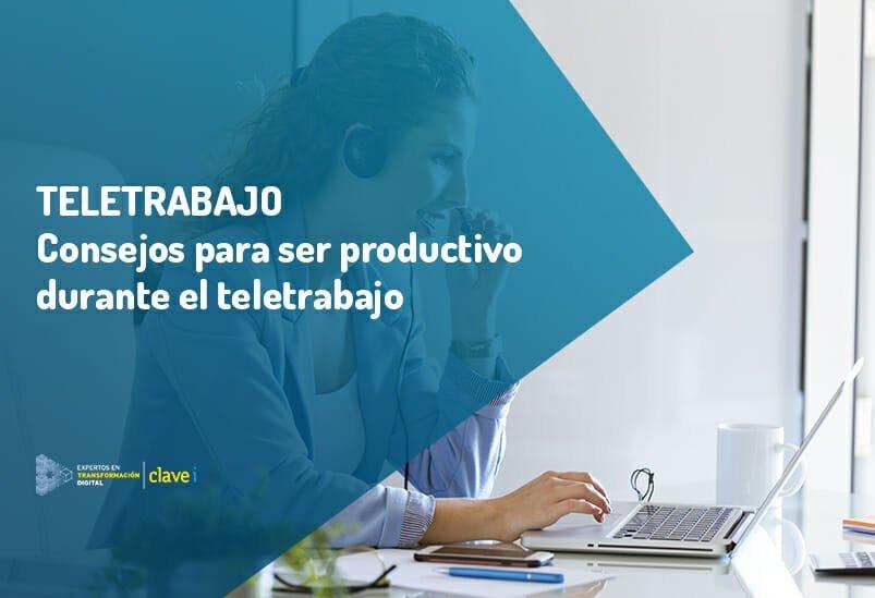Teletrabajo: Tips para ser productivo