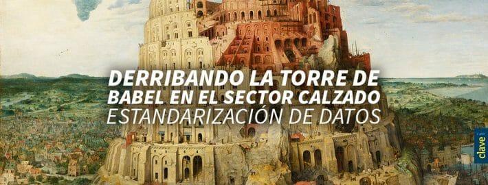 DERRIBANDO LA TORRE DE BABEL DEL SECTOR CALZADO: ESTANDARIZACIÓN DE DATOS