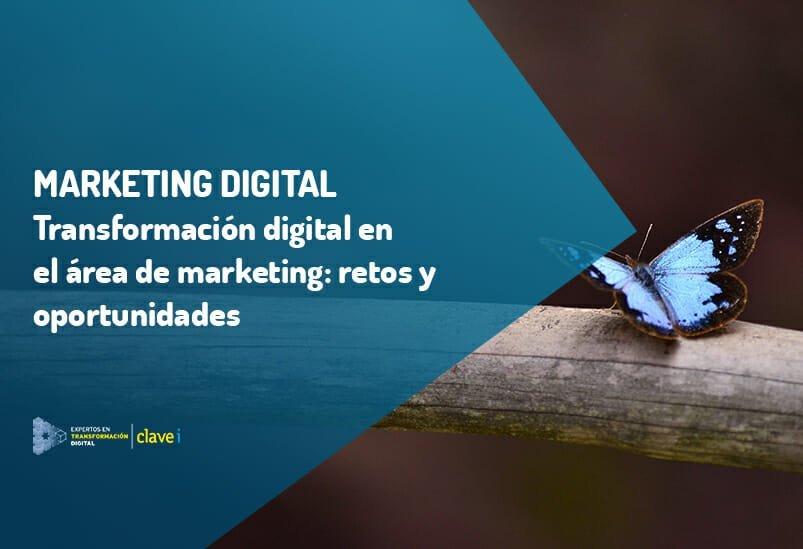 Transformación digital en el área de marketing: Retos y oportunidades