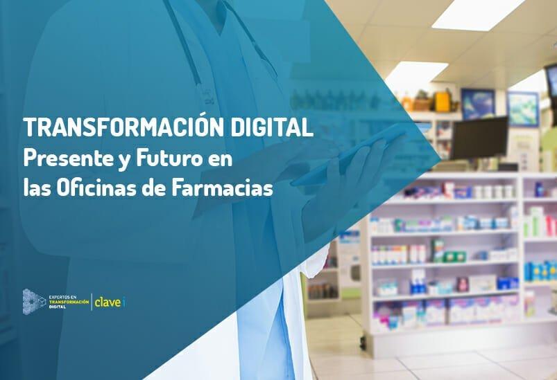 Transformación Digital en las Oficinas de Farmacias: Presente y Futuro
